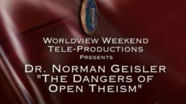 Photo of The Dangers of Open Theism by Dr. Norm Geisler