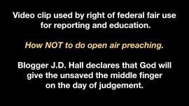 Photo of How NOT to Do Open Air Preaching: JD Hall Says God Will Give Middle Finger to Unsaved on Judgement Day