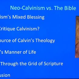 Photo of Heresy of Neo-Calvinism Versus The Truth of the Bible (Program One)